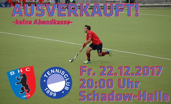 AUSVERKAUFT! – 22.12.17 BHC vs. TC Blau-Weiß